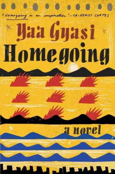 Cover: Homegoing by Yaa Gyasi