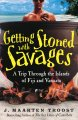 Go to record Getting stoned with savages : A trip through the islands o...