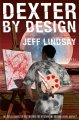 Go to record Dexter by design : a novel