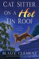 Go to record Cat sitter on a hot tin roof : a Dixie Hemingway mystery