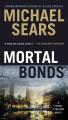 Go to record Mortal bonds / Jason Stafford Book 2