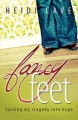Go to record Fancy feet : turning my tragedy into hope