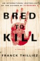 Go to record Bred to kill : a thriller
