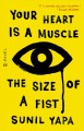 Go to record Your heart is a muscle the size of a fist : a novel