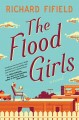 Go to record The flood girls : a novel