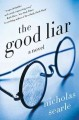 Go to record The good liar : a novel