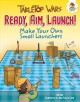 Go to record Ready, aim, launch! : make your own small launchers