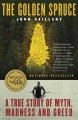 Go to record The golden spruce : a true story of myth, madness and greed
