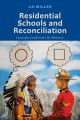 Go to record Residential schools and reconciliation : Canada confronts ...