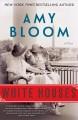 Go to record White houses : a novel