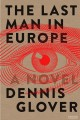 Go to record The last man in Europe : a novel