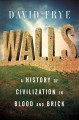 Go to record Walls : a history of civilization in blood and brick