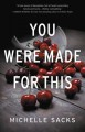 Go to record You were made for this : a novel