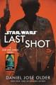 Go to record Last shot : a Han and Lando novel