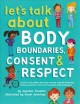 Go to record Let's talk about body boundaries, consent & respect : a bo...