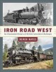 Go to record Iron road west : an illustrated history of British Columbi...