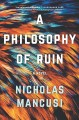 Go to record A philosophy of ruin : a novel