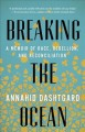 Go to record Breaking the ocean : a memoir of race, rebellion, and reco...