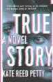 Go to record True story : a novel