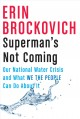 Go to record Superman's not coming : our national water crisis and what...