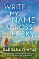 Go to record Write my name across the sky : a novel