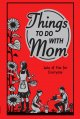 Go to record Things to do with mom